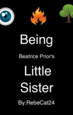 Being Beatrice Prior's Little Sister by RebeCat24