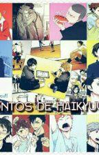 Contos de Haikyuu by SammyUchicha