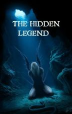 The Hidden Legend by anaellelabonne