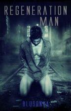 Regeneration Man by BluSonya