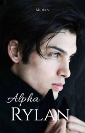 Alpha Rylan ✔️ (Published) by Midika