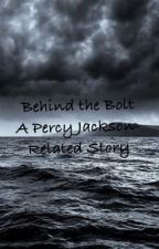 Behind the Bolt- Percy Jackson Related Story by aerochic