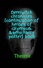 Demiwitch chronicles [continuation of heroes of Olympus &harry potter] book by Theorox