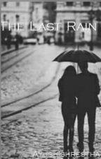 The Last Rain by ayushipradhan969