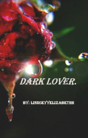 Dark Lover. by lindseyyelizabethh