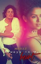 Always In My Heart: Book I (Michael Jackson Fan Fiction) by M0ni89