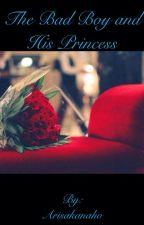 The Bad Boy and His Princess (Editing) by AishaKhan167
