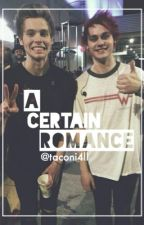 A Certain Romance || muke by taconi4ll