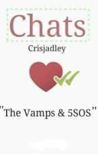 Chats 》The Vamps & 5SOS by Crisjadley
