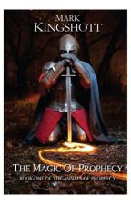 Sample - The Magic of Prophecy - The Annals of Prophecy Book 1 by MKingshott