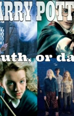 Harry Potter Truth, or dare Chapter 1 - Page 1 - Wattpad