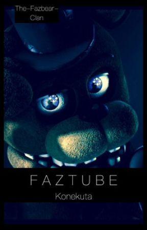 Five Nights At Freddy's: FazTube ~ Season 1 by The-Fazbear-Clan