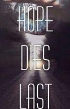 Hope dies last  [h.s] by nixel-wave