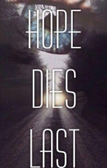 Hope dies last  [h.s] (редакция)