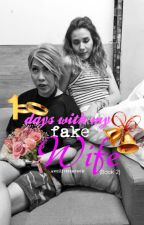100 Days with My Fake Wife (Book 2) || ViceRylle  by ChellMuzicloverz