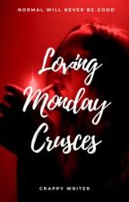 Loving Monday Crusces (Girlxgirl) by iceprincess_sicajes