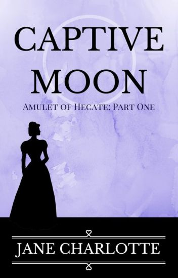 Captive Moon: Amulet of Hecate Part One