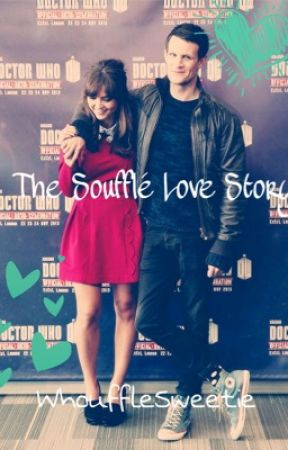 The Soufflè Love Story (a whouffle fan fiction) COMPLETED by Emily_Anne0809