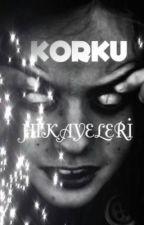 Korku Hikayeleri by ElifEngin806