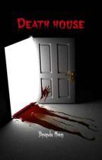 Death House by BrilliantBranda