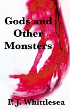Gods and Other Monsters by PJWhittlesea