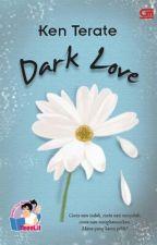 Dark Love - Ken Terate by ingridfransisca