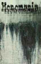 Monomania by hicbiryer