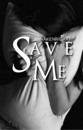 Save Me... (Anna Kendrick fanfiction) by annakenrick47