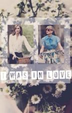 I was in love( Kaylor) by girlnamegirl
