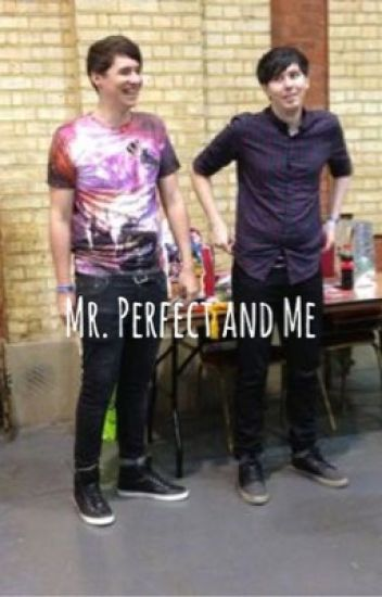 Mr. Perfect and Me (phan) // Under Editing