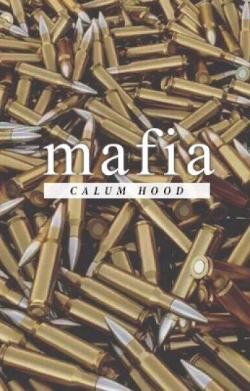 Mafia || Calum Hood (COMPLETED)