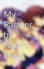 My Partner by Naomi Davis by loveless10