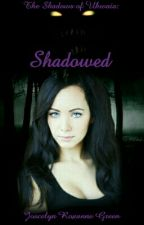 Shadowed (The Shadows of Ukwaia Book One) by Kythrala