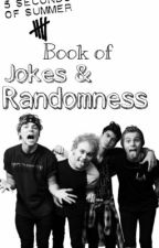 5SOS Book of Jokes & Randomness by GeorgeHarrisonStan