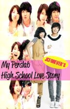 "MY PERSLAB! High School Love Story :""> by jowivctrs"