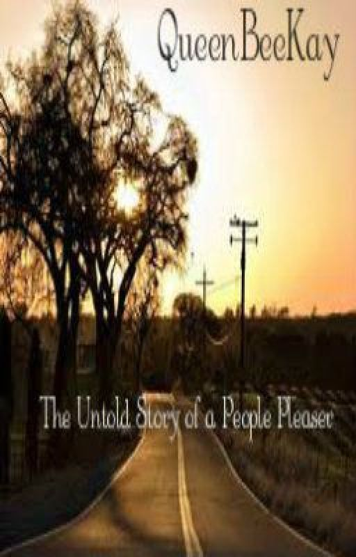 The Untold Story of a People Pleaser [ON HOLD] by QueenBeeKay