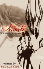 Numb: A Sociopath in Love by Blue_Veins