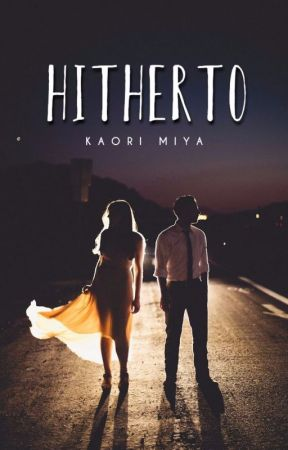    Hitherto    [completed] by kaorimiya_