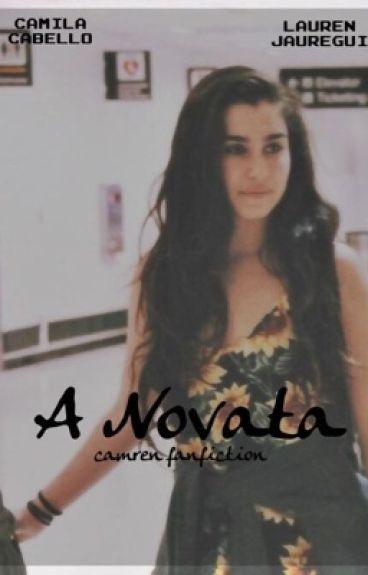 A Novata (Camren) 1ª Temporada. #wattys2015