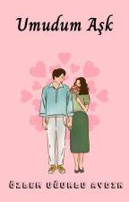 ♥UMUDUM AŞK ♥ by UgurluAY