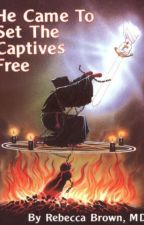 He Came To Set The Captives Free by msgratefullydon