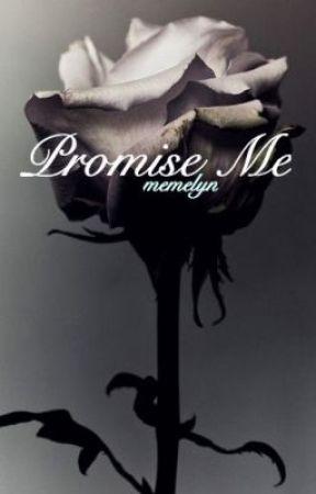 Promise Me(On Hold) by MemeLynn