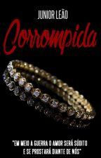 CORROMPIDA. by juniorleao