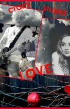 crazy stupid love  by r5-forever976