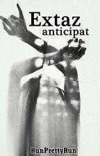 Extaz anticipat by RunPrettyRun