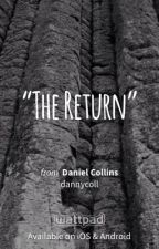 The Return by dannycoll
