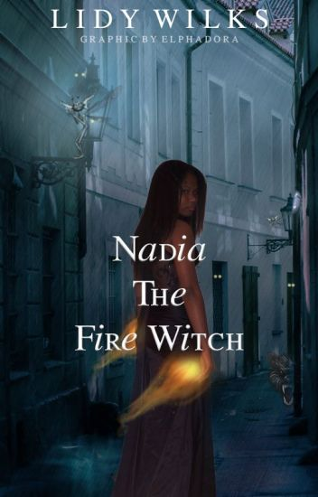 Nadia the Fire Witch - (on hold)