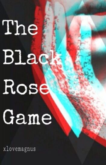 The Black Rose game || H.S [IN SOSPESO]