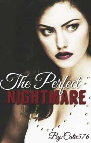 The Perfect Nightmare (A Vampire Diaries and The Originals Crossover)