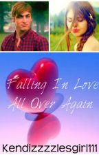 Falling In Love, All Over Again (Kendall Schmidt Love Story UNFINISHED) by KendizzzzlesGirl111